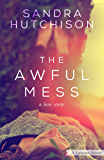 The Awful Mess: A Love Story (Lawson Book 1)