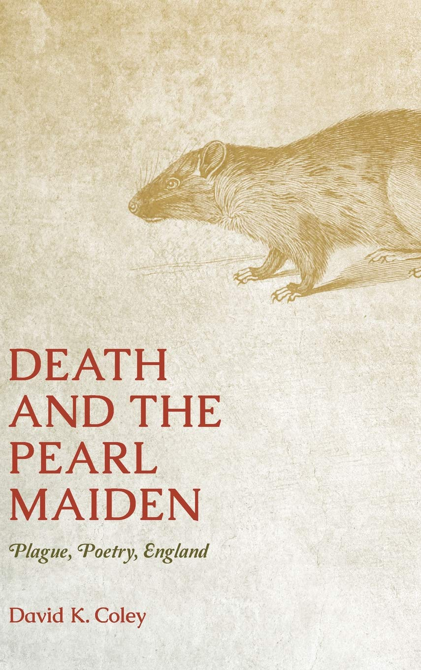 Death and the Pearl Maiden: Plague, Poetry, England (Interventions: New Studies Medieval Cult)