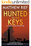 Hunted in the Keys: A Logan Dodge Adventure (Florida Keys Adventure Series Book 2)