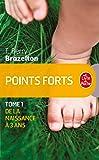 Points forts, Tome 1: De la naissance a 3 ans