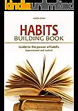 Habits Building Book: Rewire Your Brain (social psychology Book 3)