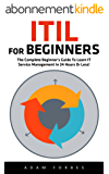 ITIL For Beginners: The Complete Beginner's Guide To Learn IT Service Management In 24 Hours Or Less! (ITIL, ITIL Foundation, ITIL Service Operation) (English Edition)