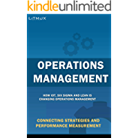 Operations Management: Connecting Strategies And Performance Measurement.  How IoT, Six Sigma And Lean Is Changing Operations Management