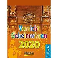 Vorsicht Geheimwissen 2020: Tages-Abreisskalender für Kinder voller Wissen, Ideen und Spiele I Aufstellbar I 12 x 16 cm