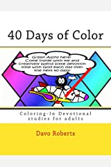 40 Days of Color: Coloring-In Devotional studies for adults (and maybe the kids too!) Paperback