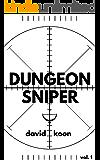 Dungeon Sniper: Volume One
