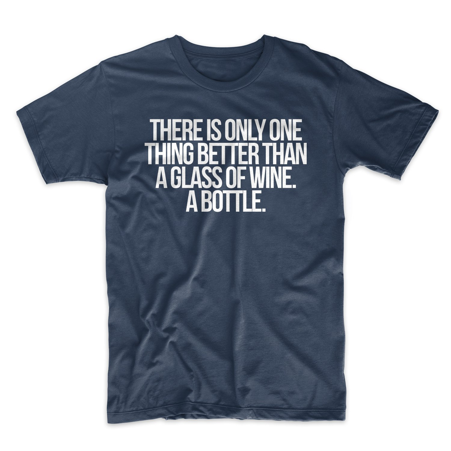Only One Thing Better Than A Glass Of Wine Funny T Shirt Blue X 5905