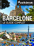 Barcelone, le guide complet