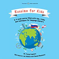 Russian for Kids: A 4-Week Course Filled with Tips, Tricks and Techniques for Language Mastery