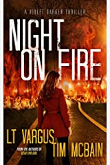 Night on Fire: A Gripping Serial Killer Thriller (Violet Darger Book 6) Kindle Edition