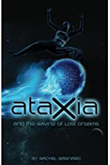 Ataxia and the Ravine of Lost Dreams Kindle Edition