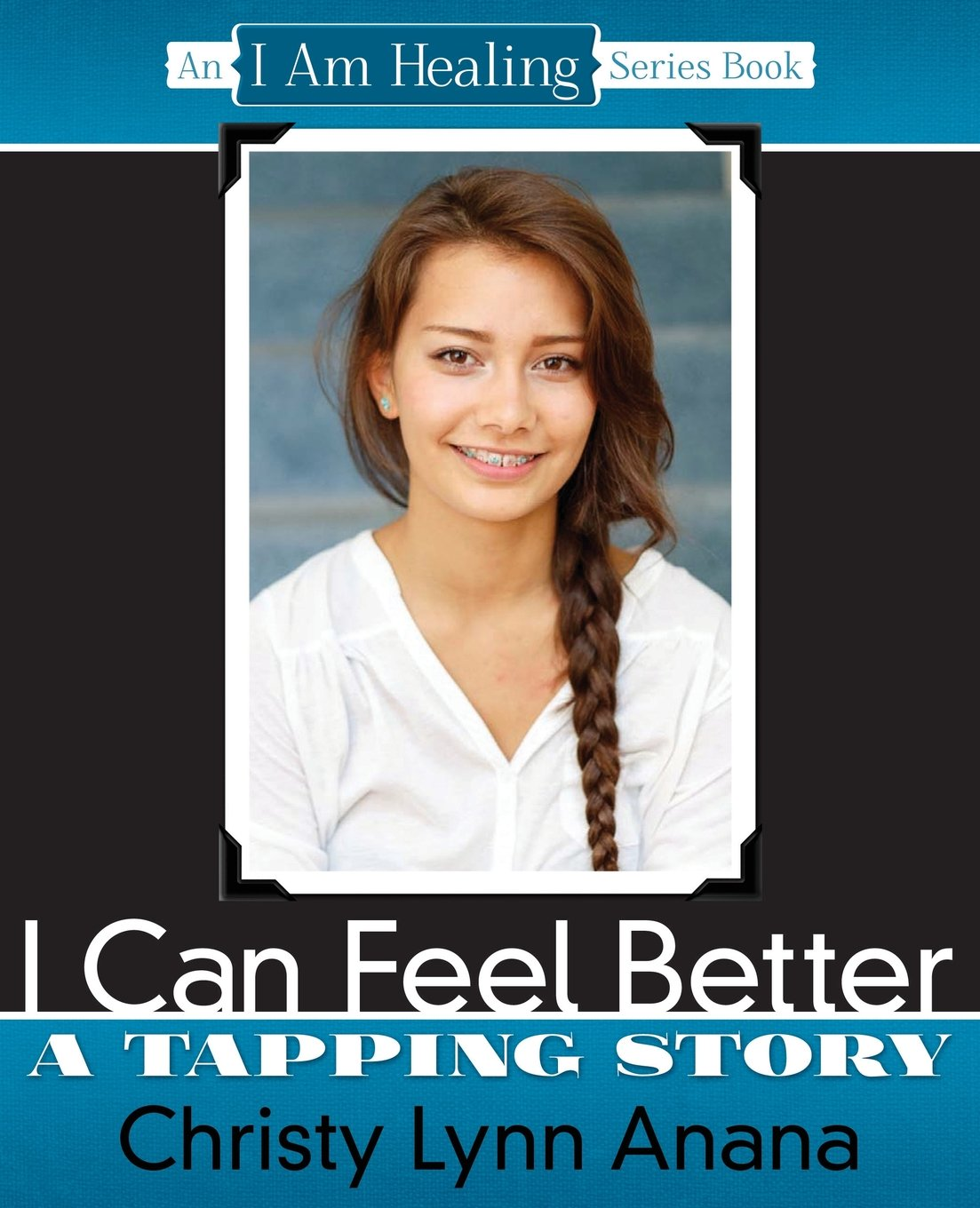 "Read Online I Can Feel Better: A Tapping Story: An ""I Am Healing"" Series Book pdf epub"
