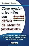 Cómo ayudar a los niños con ADD y ADHD