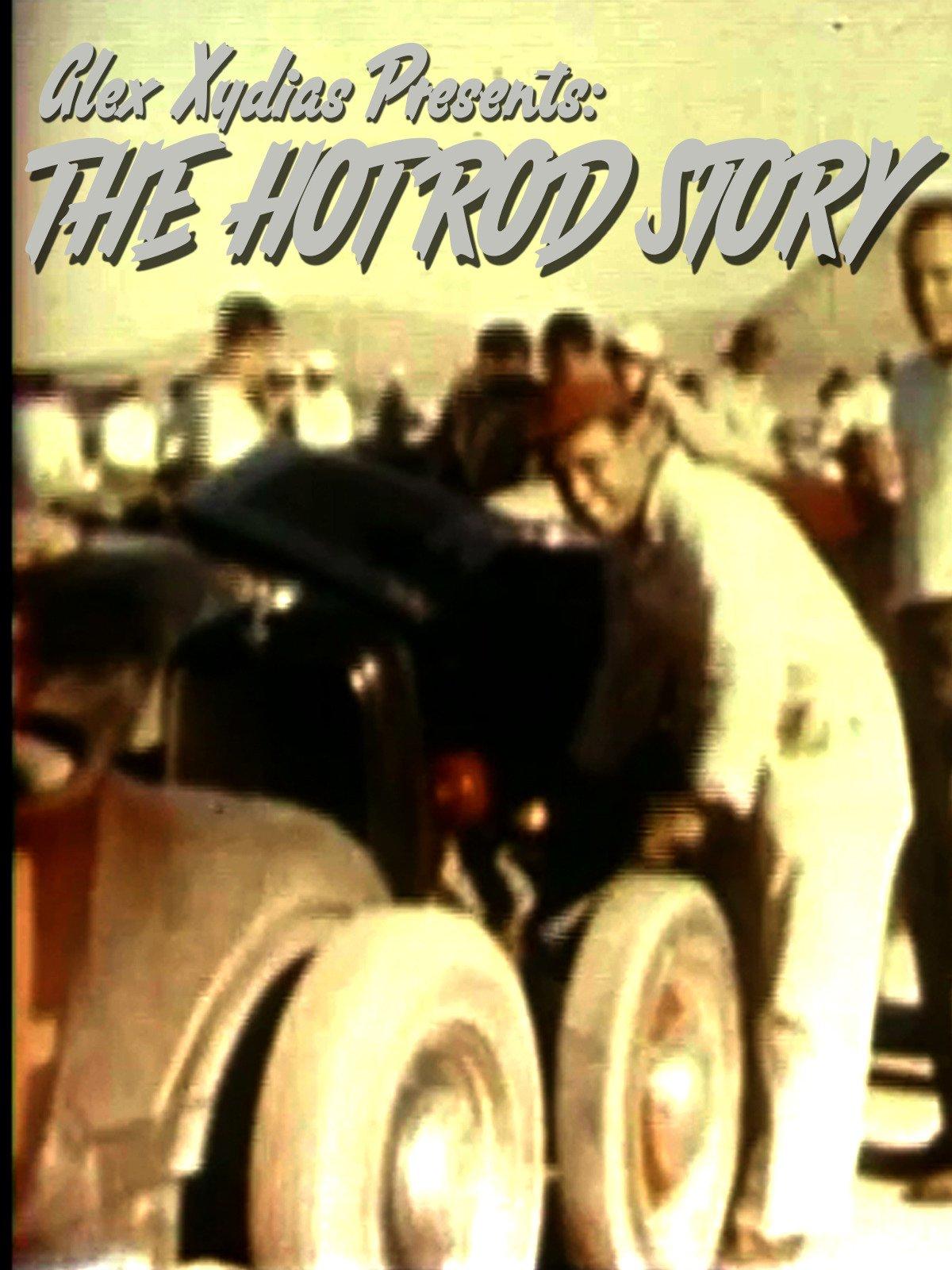 Alex Xydias Presents: The Hot Rod Story on Amazon Prime Video UK