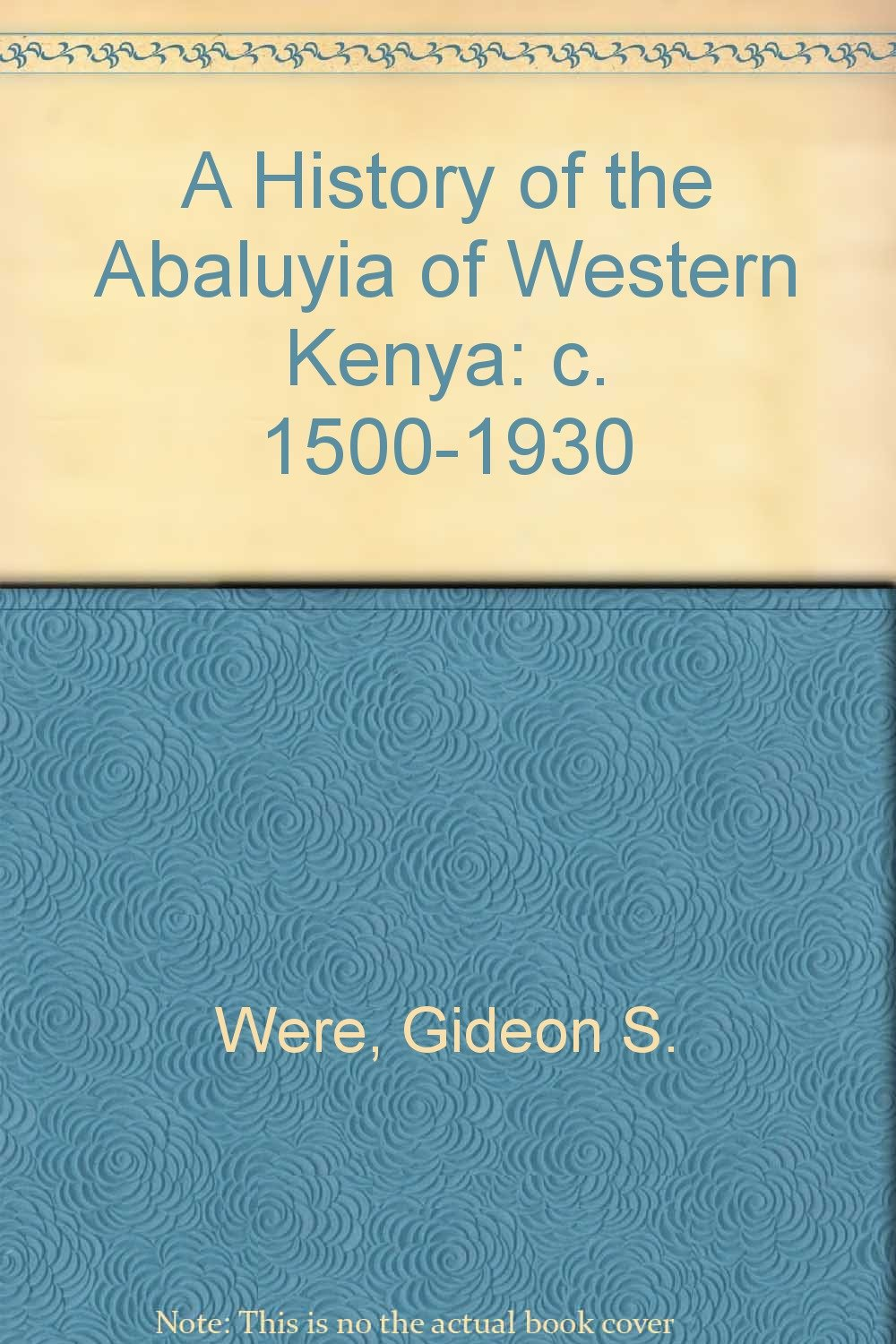 A History of the Abaluyia of Western Kenya: c. 1500-1930