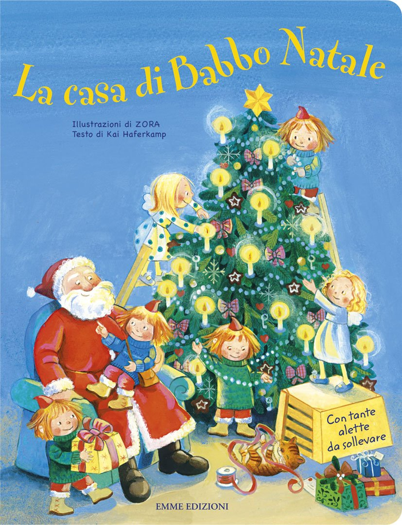 Babbo Natale Casa.Amazon It La Casa Di Babbo Natale Ediz Illustrata Haferkamp Kai Zora Libri