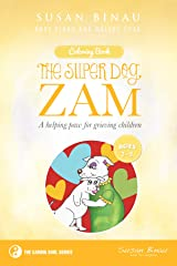 The Super Dog ZAM ages 3-5: A helping paw for grieving children (The Super Dog ZAM Grief Series Book 1) Kindle Edition