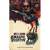 The Magpie Coffin (Splatter Western Book 1)