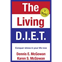 The Living D.I.E.T.:  Conquer stress in your life now