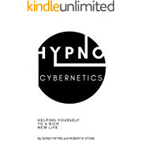 Hypno-Cybernetics: Helping Yourself to a Rich New Life