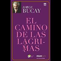 El camino de las lágrimas (Versión Hispanoamericana) (Biblioteca Jorge Bucay.Hojas de Ruta)