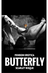 Butterfly: Erotic Femdom (Scarlet Queen Book 1) Kindle Edition