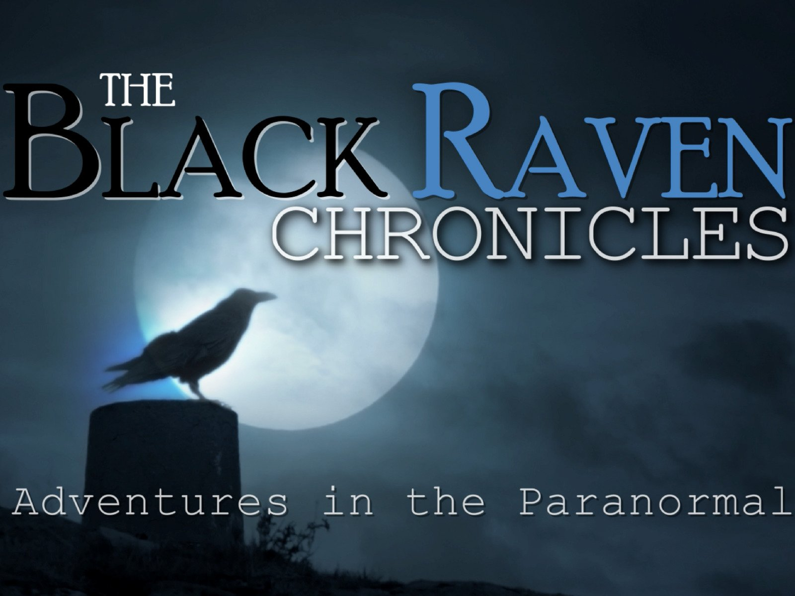The Black Raven Chronicles - Adventures in the Paranormal
