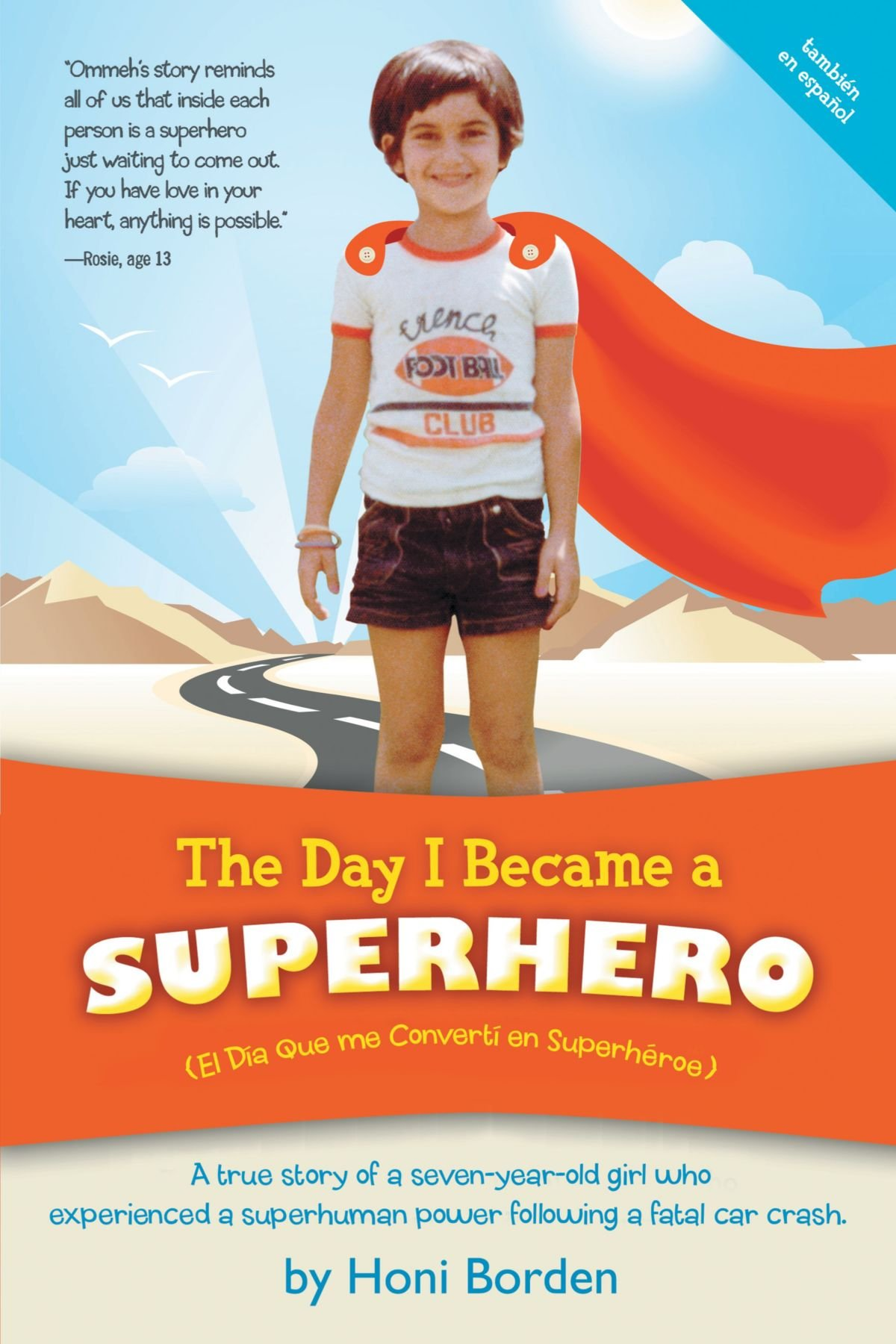The Day I Became A Superhero: A True Story Of A Seven-Year-Old Girl Who Experienced A Superhuman Power Following A Fatal Car Crash.: A true story of a ... superhuman power following a fatal car crash. pdf epub