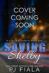 Saving Shelby (RAPTOR Book 1) Kindle Edition