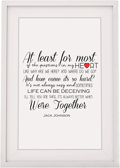 Amazon Com Jack Johnson Better Together Song Lyrics Framed Print With Mount 12x10 Inch Wall Art Decor His Her Husband Wife Gift For Valentines Day Or Wedding Anniversary Everything Else