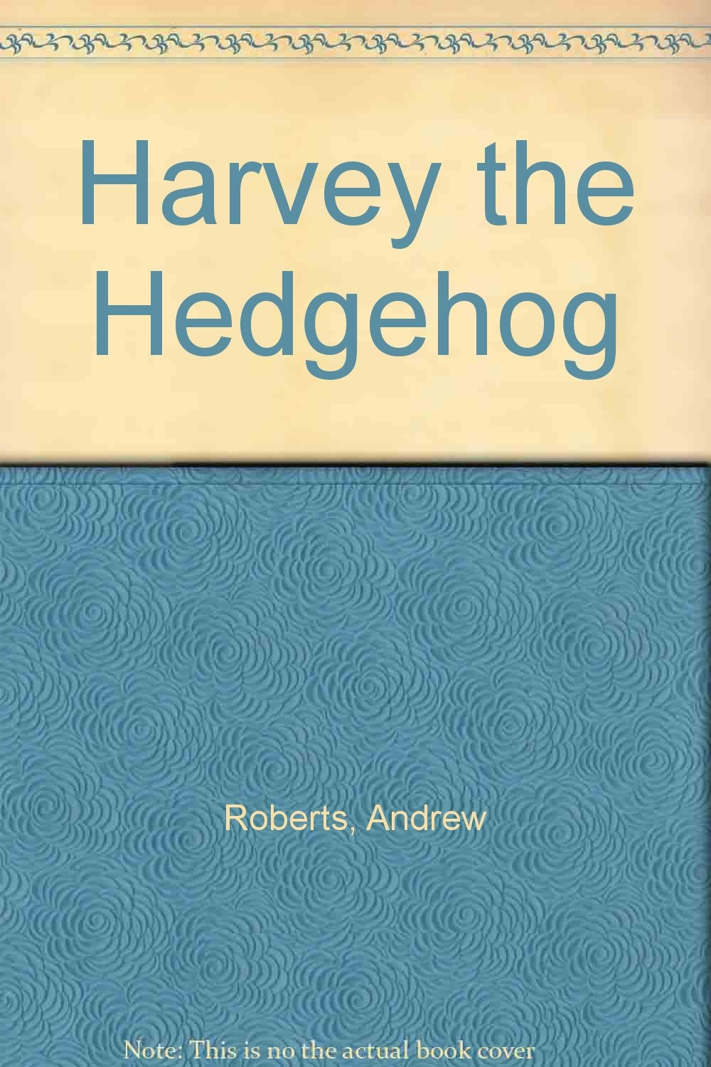 Harvey The Hedgehog: Dr Andrew Roberts, Andy Catling: 9781861067913:  Amazon: Books