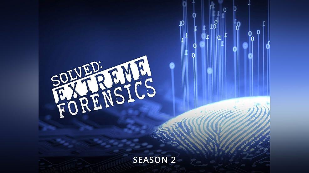 Solved: Extreme Forensics - Season 2