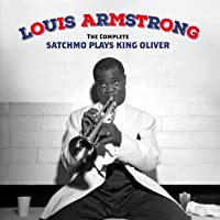 Complete Satchmo Plays King Oliver + 15 Bonus