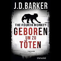 The Fourth Monkey - Geboren, um zu töten: Thriller (Sam Porter 1)