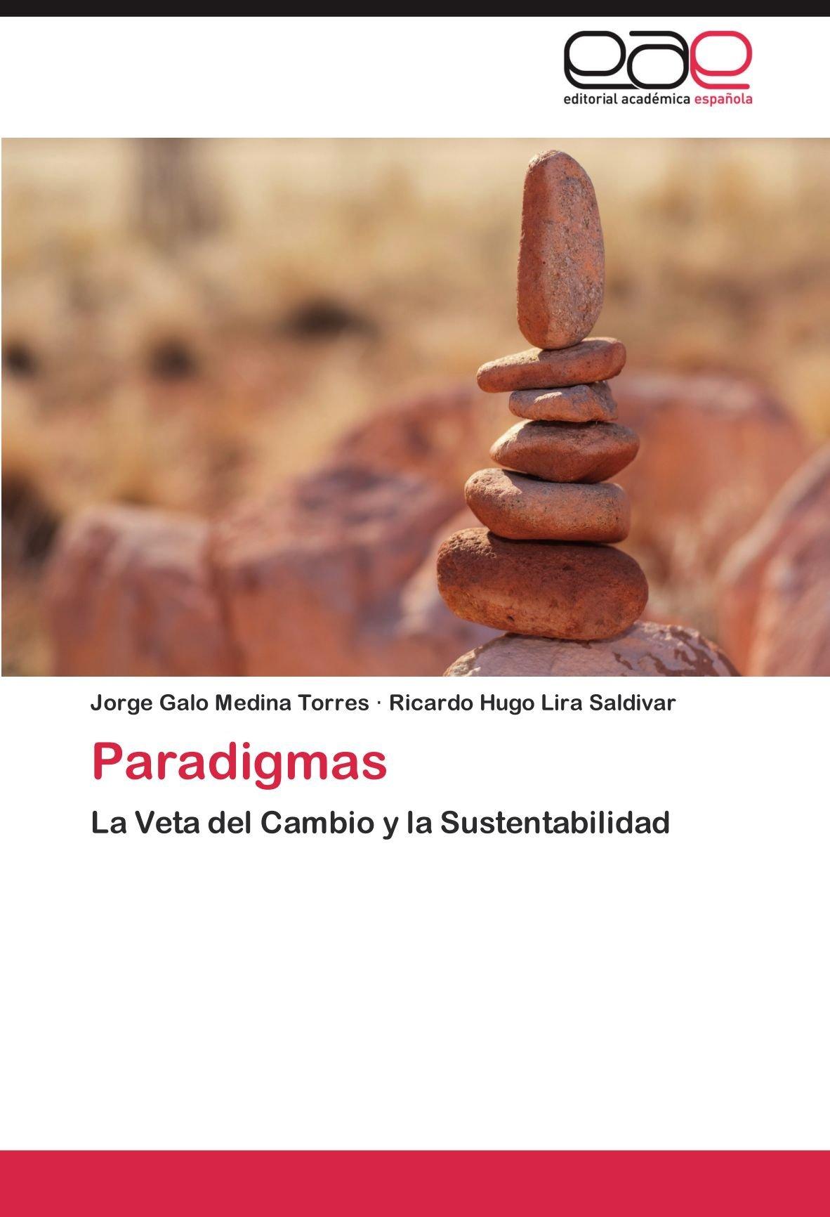 Paradigmas: La Veta del Cambio y la Sustentabilidad (Spanish ...