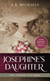 Josephine's Daughter (The Golden City Book 5)