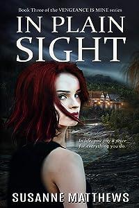 In Plain Sight (Vengeance Is Mine) (Volume 3)