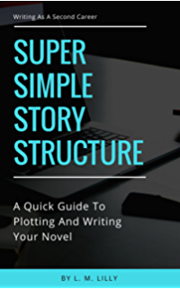 Super Simple Story Structure: A Quick Guide to Plotting and ...