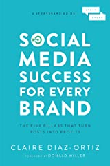 Social Media Success for Every Brand: The Five StoryBrand Pillars That Turn Posts Into Profits Kindle Edition
