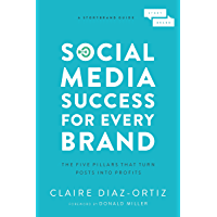 Social Media Success for Every Brand: The Five StoryBrand Pillars That Turn Posts Into Profits (English Edition)