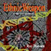 Ethnic Weapon