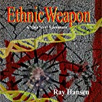 Ethnic Weapon: A Nina Steel Adventure, Book 1 | Ray Hansen