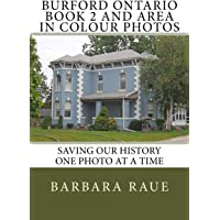 Burford Ontario Book 2 and Area in Colour Photos: Saving Our History One Photo at a Time