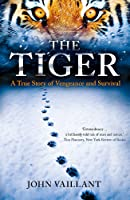The Tiger: A True Story Of Vengeance And