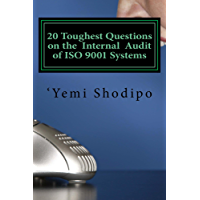 20 Toughest Questions on the Internal Audit of ISO 9001 Systems: ...and their very practical answers