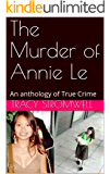 The Murder of Annie Le: An anthology of True Crime