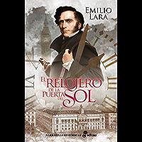 El relojero de la Puerta del Sol (Narrativas Históricas) (Spanish Edition)