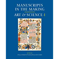 Art and Science (Manuscripts in the Making, Band 1)