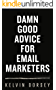 DAMN GOOD ADVICE FOR EMAIL MARKETERS