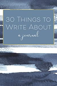 30 Things To Write About: 206 Lined Pages Plus Prompts / Underwater Blue Edition